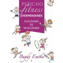 Pszichofitness gyermekeknek, szülőknek és nevelőknek